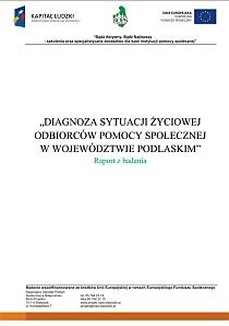 """""""DIAGNOZA SYTUACJI ŻYCIOWEJ  ODBIORCÓW POMOCY SPOŁECZNEJ  W WOJEWÓDZTWIE PODLASKIM"""""""